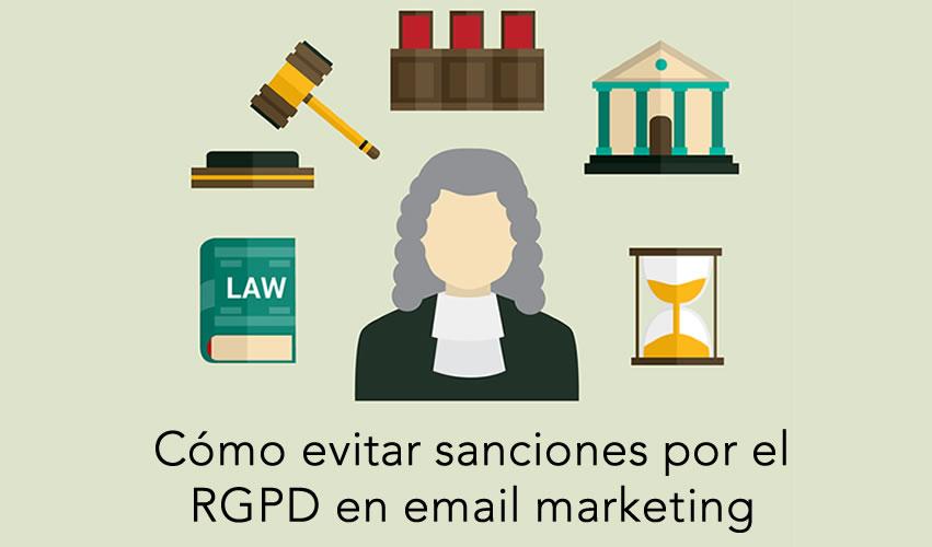 Cómo evitar sanciones por el RGPD en email marketing